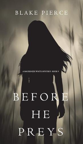 Before He Preys (A Mackenzie White Mystery-Book 9)