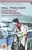 Autostop con Buddha : viaggio attraverso il Giappone
