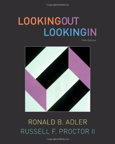 By Ronald B. Adler, Russell F. Proctor II: Looking Out, Looking In Thirteenth (13th) Edition PDF