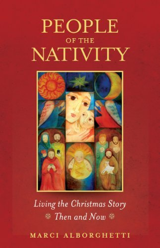 Download People of the Nativity: Living the Christmas Story Then and Now pdf epub