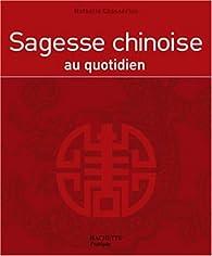 Sagesse chinoise au quotidien par Nathalie Chassériau-Banas