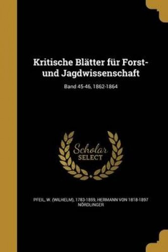 Kritische Blatter Fur Forst- Und Jagdwissenschaft; Band 45-46, 1862-1864 (German Edition) ebook