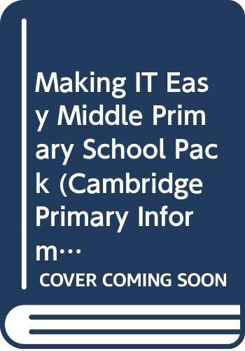 Making IT Easy Middle Primary School Pack Cambridge Primary Information Technology: Amazon.es: Skidmore, Ron, Bradney, Leanne: Libros en idiomas extranjeros
