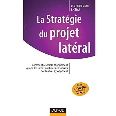 La stratégie du projet latéral (French Edition)