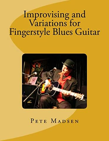 Improvising and Variations for Fingerstyle Blues Guitar (Fingerstyle Blues)