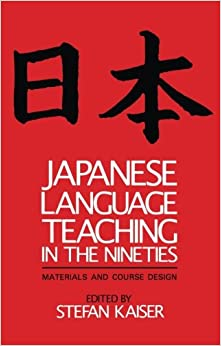 Book Japanese Language Teaching in the Nineties: Materials and Course Design