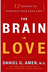 The Brain in Love: 12 Lessons to Enhance Your Love Life Kindle Edition