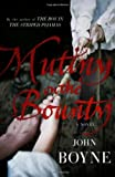 Front cover for the book Mutiny: A Novel of the Bounty by John Boyne