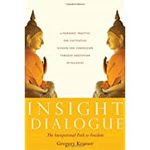 Insight Dialogue: The Interpersonal Path to Freedom