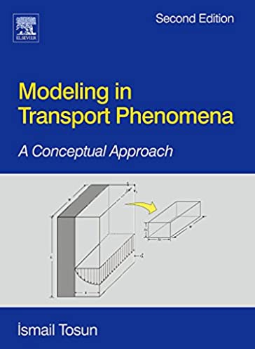 modeling in transport phenomena second edition a conceptual rh amazon com modeling in transport phenomena tosun solution manual modeling in transport phenomena tosun solution manual pdf