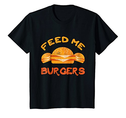 Kids Feed Me Burgers Hamburger Fast Food Beef Lover T-Shirt 10 Black