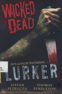 Wicked Dead: Lurker: Stefan Petrucha, Thomas A  Pendleton