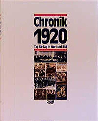 Chronik, Chronik 1920 (Chronik / Bibliothek des 20. Jahrhunderts. Tag für Tag in Wort und Bild)