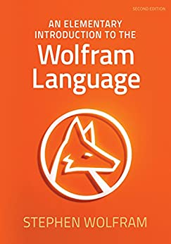 An Elementary Introduction to the Wolfram Language by [Wolfram, Stephen]