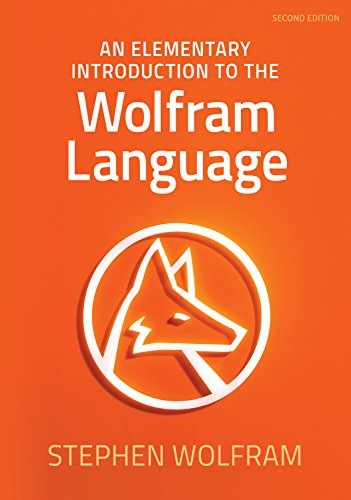 An Elementary Introduction To The Wolfram Language   Second Edition