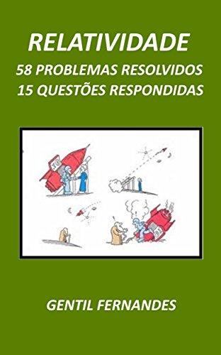 RELATIVIDADE: 15 QUESTÕES RESPONDIDAS E 58 PROBLEMAS RESOLVIDOS