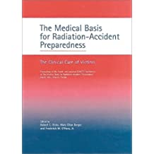 The Medical Basis for Radiation-Accident Preparedness: The Clinical Care of Victims