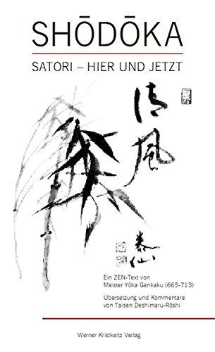 Shodoka: Satori - hier und jetzt. Ein Zentext von Yoka-Daishi