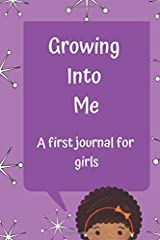 Growing Into Me: A First Journal For Girls Paperback