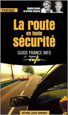 Téléchargements livres pdf La Route en toute sécurité by Arlette Chabrol,Sophie Vaudin en français PDF RTF DJVU