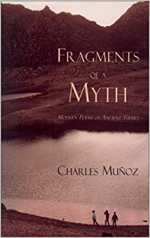 Fragments of a Myth: Modern Poems on Ancient Themes (Poetry in Sight and Sound)