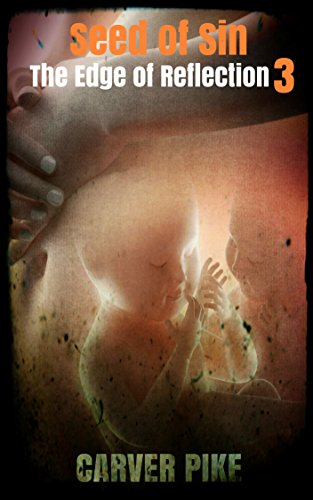 - Seed of Sin (An Urban Fantasy Horror): The Edge of Reflection Book 3