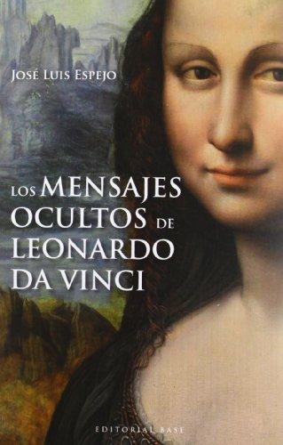 Descargar Libro Los Mensajes Ocultos De Leonardo Da Vinci José Luis Espejo