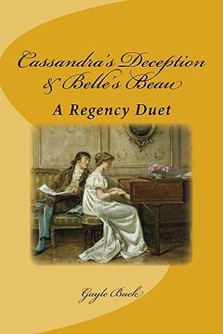 book cover of Cassandra\'s Deception / Belle\'s Beau
