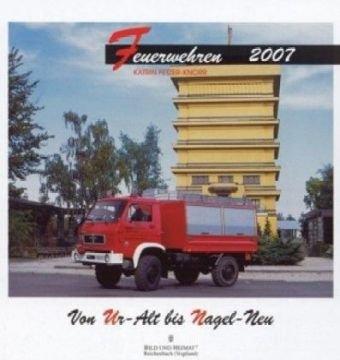 Feuerwehren 2008: Von Ur-Alt bis Nagel-Neu