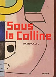 Sous la colline par David Calvo