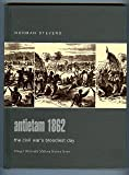 Antietam 1862 : The Civil War's Bloodiest Day, Stevens, Norman S., 0275984427