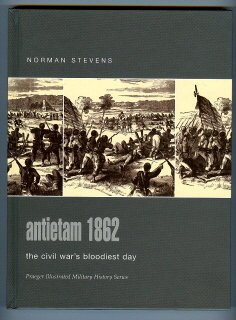 Antietam 1862: The Civil War's Bloodiest Day (Praeger Illustrated Military History)