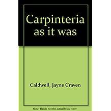 Carpinteria as it was