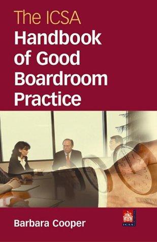 The ICSA Handbook of Good Boardroom Practice pdf