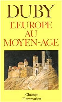 L'Europe au Moyen Age par Duby