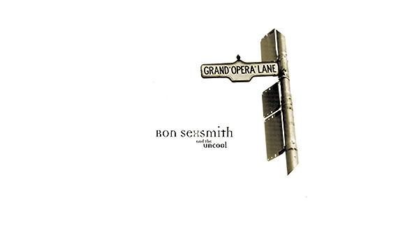 Grand Opera Lane de Ron Sexsmith and The Uncool en Amazon ...