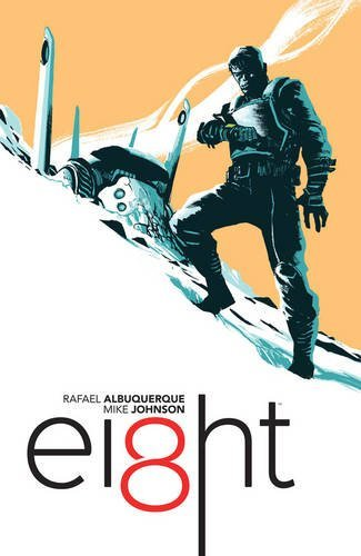 EI8HT Volume 1: Outcast by Rafael Albuquerque