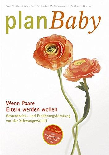 PlanBaby. Wenn Paare Eltern werden wollen - Mit Fragebogen für Mann und Frau