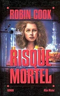 Risque mortel : roman, Cook, Robin