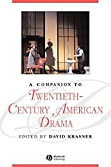 A Companion to Twentieth-Century American Drama (Blackwell Companions to Literature and Culture Book 29) Kindle Edition