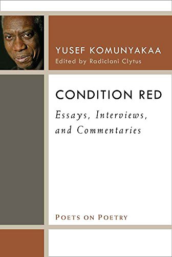 Condition Red: Essays, Interviews, and Commentaries (Poets on Poetry) by University of Michigan Press