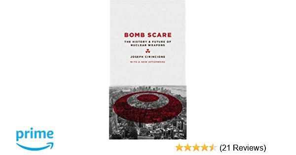 Amazon bomb scare the history and future of nuclear weapons amazon bomb scare the history and future of nuclear weapons 9780231135115 joseph cirincione books fandeluxe Images