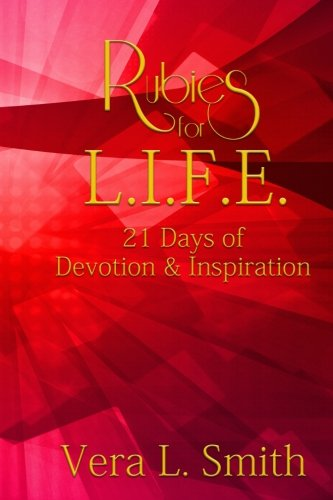 Rubies for L. I. F. E.: 21 Days of Devotion and Inspiration (Volume 1)