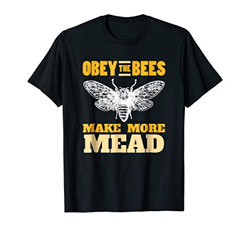 Obey the Bees, Make More Mead | Meadmaking Homebrew T-Shirt