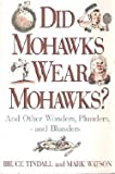 Did Mohawks Wear Mohawks?, Bruce Tindall and Mark Watson, 0688098592