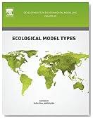 Ecological Model Types, Volume 28 (Developments in Environmental Modelling)