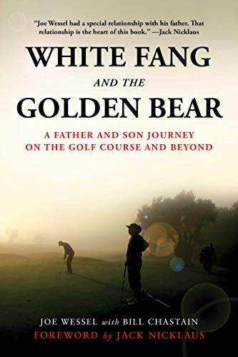 Pdf Parenting White Fang and the Golden Bear: A Father and Son Journey on the Golf Course and Beyond