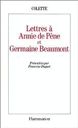 Lettres à Annie de Pène et Germaine Beaumont