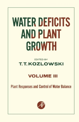 Water Deficits and Plant Growth, Volume III: Plant Responses and Control of Water Balance pdf epub