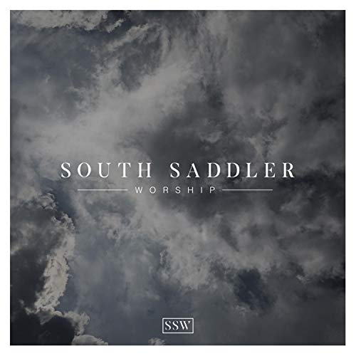 South Saddler Worship - South Saddler Worship 2018